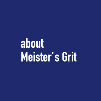 about Meister's Grit